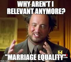 Marriage Equality Memes - aliens i mean marriage equality imgflip