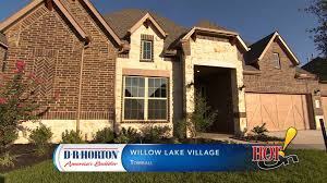 dr horton willow lake village in tomball texas youtube