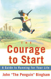 the courage to start a guide to running for your life john