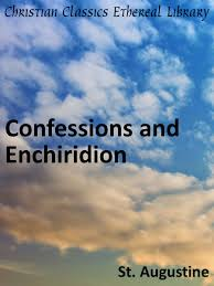 confessions and enchiridion newly translated and edited by albert