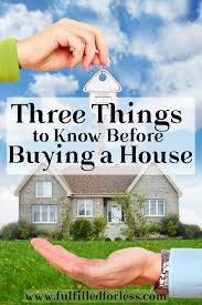 top 3 things to know before buying a house fulfilled for less