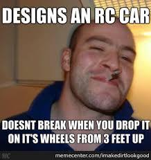 Rc Car Meme - rc car by imakedirtlookgood meme center