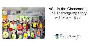 Thanksgiving In The Classroom Asl In The Classroom One Thanksgiving Story With Many Titles