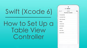 how to set up a table view controller with swift in xcode 6 youtube