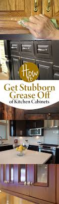 how do you get sticky grease kitchen cabinets how to get stubborn grease of kitchen cabinets wrapped