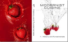 moderniste cuisine modernist cuisine volume 1 history fundamentals