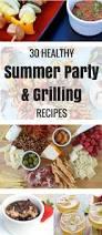 Summer Entertaining Recipes - 30 healthy summer party recipes fitnessista