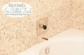 Installing A Bathtub Faucet Master Bathroom Remodel Part 10 How To Install A Bathtub Faucet