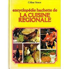 cuisine regionale encyclopédie hachette de la cuisine régionale de vence