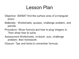 Challenge Procedure Lesson Plan Objective Swbat Find The Surface Area Of A Triangular