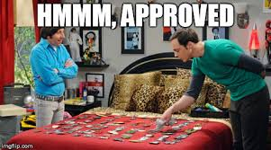 Sheldon Meme Generator - image tagged in sheldon cooper picky seal of approval memes imgflip