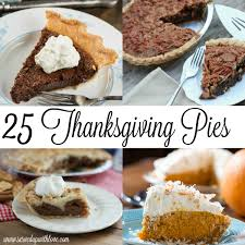 25 thanksgiving pies thanksgiving pies pie recipes and pecans