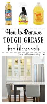 how to clean tough grease on kitchen cabinets removing grease from painted kitchen walls creative homemaking