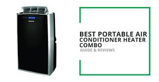 space heater and fan combo best portable air conditioner heater combo guide and reviews