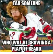 Playoff Beard Meme - tag someone who will begrowinga playoff beard beard meme on
