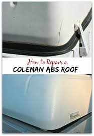 How To Fix Car Upholstery Roof Pop Up Camper Remodel Repairing A Coleman Abs Roof Camper