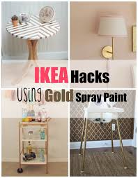 How To Paint Ikea Furniture by Ikea Hacks Using Gold Spray Paint A Spark Of Creativity