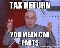 Tax Return Meme - heeltoe s 5 tips for getting the best parts deals out of tax season