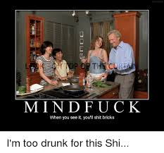 When You See It Meme - 25 best memes about mindfuck when you see it mindfuck when