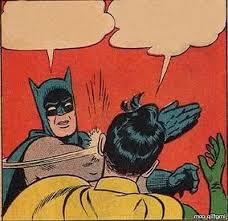 Robin Meme Generator - batman slapping robin mirror blank template imgflip