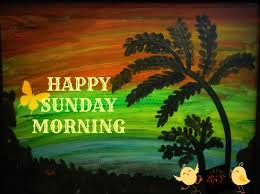 happy sunday morning free morning ecards greeting cards
