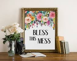 bless the mess floral quote printable quote home sweet home