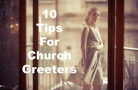 10 tips for church greeters to welcome church visitors