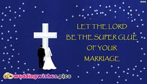 wedding wishes religious let the lord be the glue of your marriage weddingwishes pics