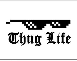 Thug Life Meme - thug life meme etsy