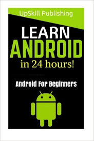 learn android development android android programming and android app development for