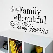Aliexpresscom  Buy Every Family Is Beautiful Inspiring Saying - Family room quotes