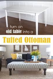 Living Room Table Ottoman Diy Tufted Fabric Ottoman From An Old Table Make It And