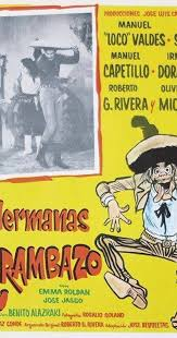 loco valdez related keywords suggestions peliculas de loco valdez las hermanas karambazo 1960 imdb