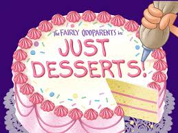 the fairly oddparents image titlecard just desserts jpg fairly odd parents wiki
