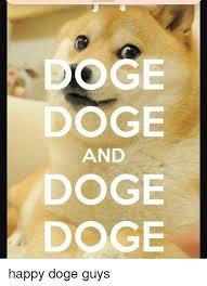 dodge and doge doge happy doge guys doge meme on me me