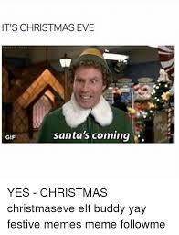 Elf Christmas Meme - it s christmas eve santa s coming gif yes christmas christmaseve