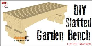slatted garden bench plans step by step construct101