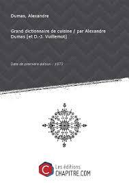 le grand dictionnaire de cuisine grand dictionnaire de cuisine abebooks