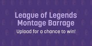 Challenge Montage Upload To Win Twitch Swag And More With The League Of Legends