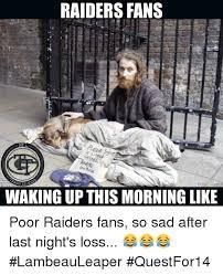 Raiders Fans Memes - 25 best memes about raiders fans raiders fans memes