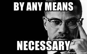 Malcolm X Memes - by any means necessary malcolm x meme generator