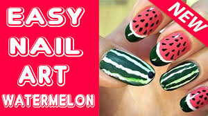 easy nail art tutorial for beginners watermelon nail tutorial