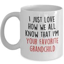 Weird Coffee Mugs by I U0027m Your Favorite Grandchild Funny Coffee Mug Birthday Gifts For