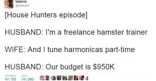 Meme Hunters - people making fun of house hunters budgets is now a meme 24 pics