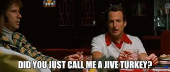 Jive Turkey Meme - you were never in nam you jive turkey gif on imgur