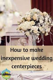 inexpensive wedding centerpieces how to make inexpensive wedding centerpieces living on the cheap