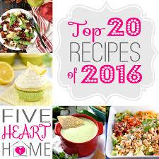five heart home u0027s top 20 recipes of 2016