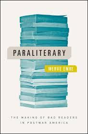 paraliterary the making of bad readers in postwar america emre