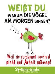 spr che zur arbeit warum die vögel am morgen singen