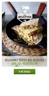 lidl recettes de cuisine lidl recettes recettes mexicaines catalogue amélioré